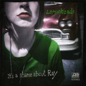 The Lemonheads: It's A Shame About Ray - Cover