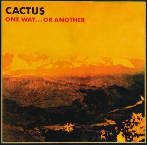 Cover - Cactus: One Way...Or Another