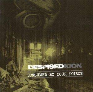 Cover - Despised Icon: Consumed By Your Poison