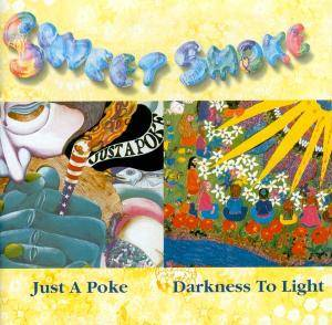 Sweet Smoke: Just A Poke / Darkness To Light - Cover