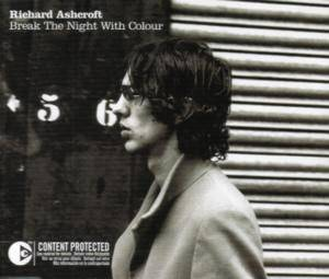 Richard Ashcroft: Break The Night With Colour - Cover
