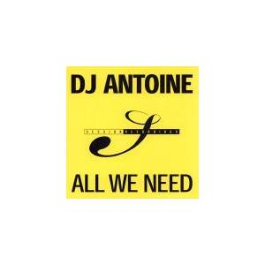 Cover - DJ Antoine: All We Need