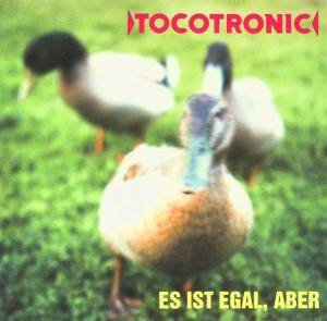 Tocotronic: Es Ist Egal, Aber - Cover