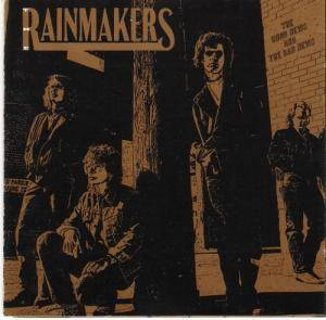 Cover - Rainmakers, The: Good News And The Bad News, The