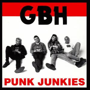 Cover - GBH: Punk Junkies