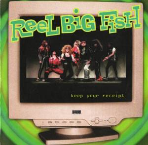 Cover - Reel Big Fish: Keep Your Receipt