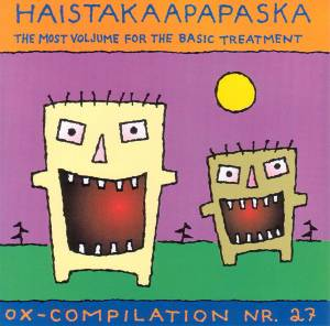 Ox-Compilation #27 - Haistakaapapaska - Cover