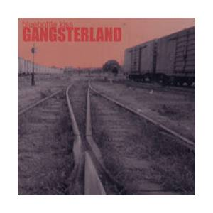 Cover - Bluebottle Kiss: Gangsterland