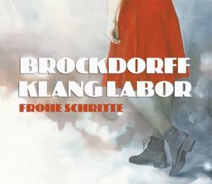 Cover - Brockdorff Klang Labor: Frohe Schritte