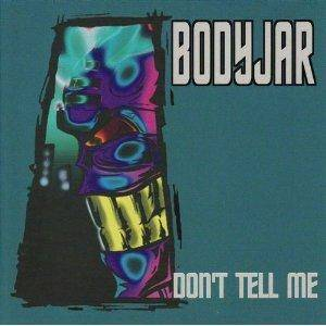 Cover - Bodyjar: Don't Tell Me