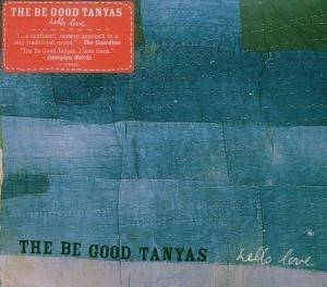 Cover - Be Good Tanyas, The: Hello Love