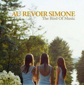 Cover - Au Revoir Simone: Bird Of Music, The