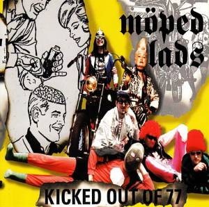 Cover - Möped Lads: Kicked Out Of 77