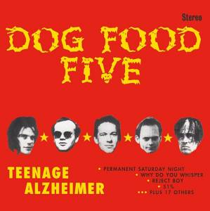 Dog Food Five: Teenage Alzheimer - Cover