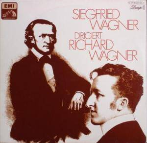 Richard Wagner: Siegfried Wagner Dirigiert Richard Wagner - Cover