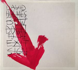 Cover - David Holmes: Bow Down To The Exit Sign
