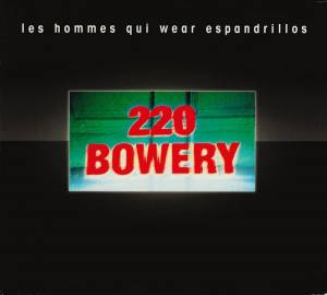 Les Hommes Qui Wear Espandrillos: 220 Bowery - Cover