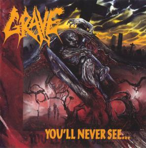Grave: You'll Never See... - Cover
