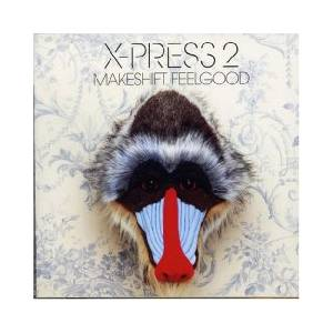 Cover - X-Press 2: Makeshift Feelgood