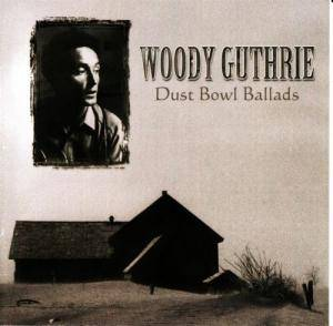 Cover - Woody Guthrie: Dust Bowl Ballads