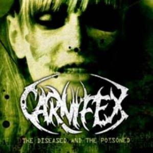Carnifex: Diseased And The Poisoned, The - Cover