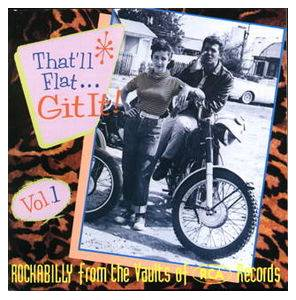 That'll Flat... Git It! Vol. 1 - Rockabilly From The Vaults Of RCA Records - Cover