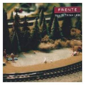 Cover - Frente!: Try To Think Less