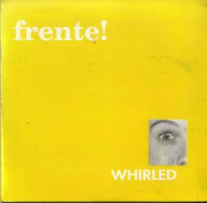 Cover - Frente!: Whirled