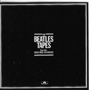 Cover - Beatles, The: Beatles Tapes (From The David Wigg Interviews), The
