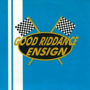 Cover - Ensign: Good Riddance / Ensign