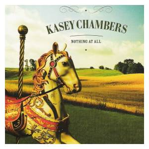 Cover - Kasey Chambers: Nothing At All