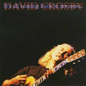 David Crosby: It's All Coming Back To Me Now... - Cover