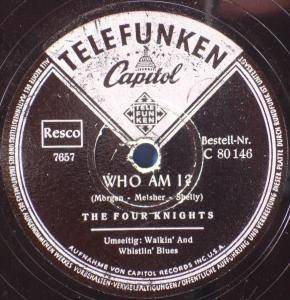 Cover - Four Knights, The: Who Am I? / Walkin' And Whistlin' Blues