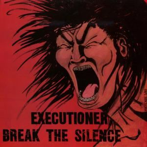 Executioner: Break The Silence - Cover