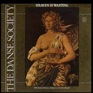 Cover - Danse Society, The: Heaven Is Waiting