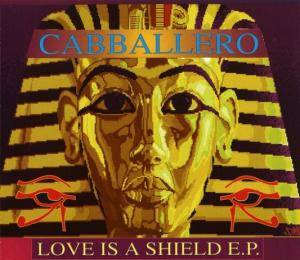 Cover - Cabballero: Love Is A Shield E. P.