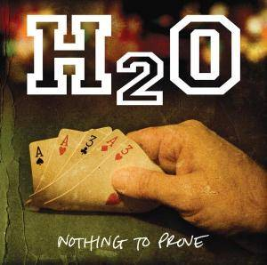 H₂O: Nothing To Prove - Cover