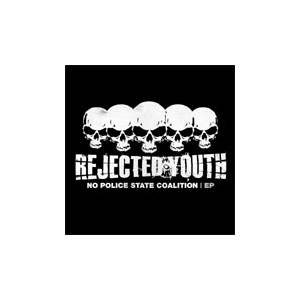Cover - Rejected Youth: No Police State Coalition EP
