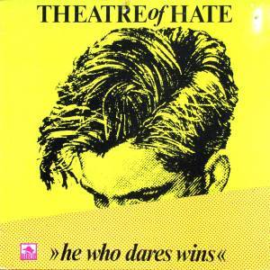 Cover - Theatre Of Hate: He Who Dares Wins