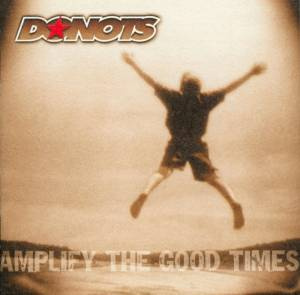 Cover - Donots: Amplify The Good Times