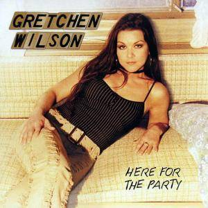 Gretchen Wilson: Here For The Party - Cover