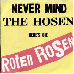 Cover - Roten Rosen, Die: Never Mind The Hosen - Here's Die Roten Rosen