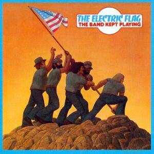 Cover - Electric Flag, The: Band Kept Playing, The