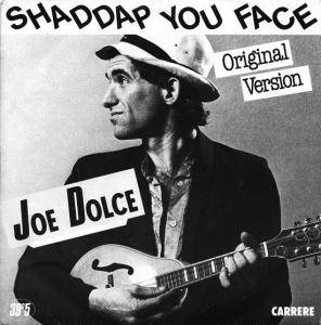 Joe Dolce: Shaddap You Face - Cover