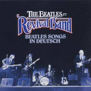 The Beatles Revival Band: Beatles Songs In Deutsch - Cover