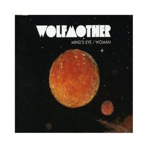 Cover - Wolfmother: Mind's Eye / Woman