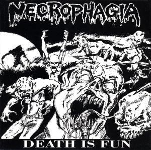 Necrophagia: Death Is Fun - Cover