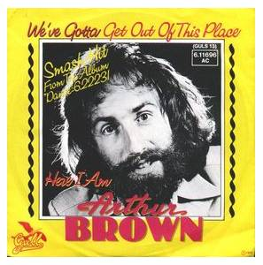 Cover - Arthur Brown: We've Gotta Get Out Of This Place