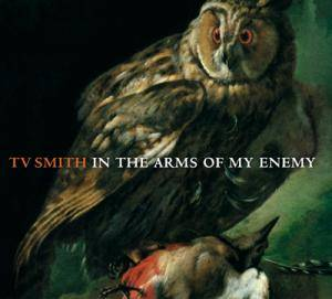 T.V. Smith: In The Arms Of My Enemy - Cover