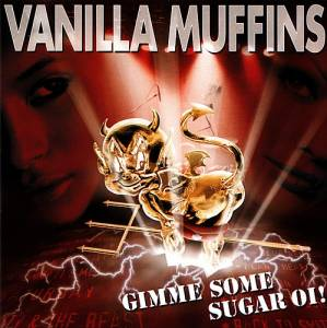 Cover - Vanilla Muffins: Gimme Some Sugar Oi!